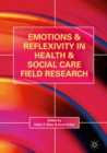 Image for Emotions and reflexivity in health & social care field research  : insights into practitioner research