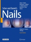 Image for Scher and Daniel's Nails : Diagnosis, Surgery, Therapy