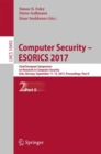 Image for Computer security - ESORICS 2017  : 22nd European Symposium on Research in Computer Security, Oslo, Norway, September 11-15, 2017, proceedingsPart II
