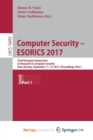 Image for Computer Security - ESORICS 2017 : 22nd European Symposium on Research in Computer Security, Oslo, Norway, September 11-15, 2017, Proceedings, Part I