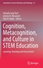 Image for Cognition, Metacognition, and Culture in STEM Education : Learning, Teaching and Assessment