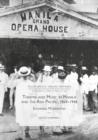 Image for Theatre and music in Manila and the Asia Pacific, 1869-1946: sounding modernities