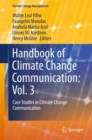 Image for Handbook of Climate Change Communication: Vol. 3: Case Studies in Climate Change Communication