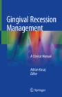 Image for Gingival Recession Management: A Clinical Manual