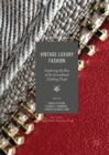 Image for Vintage luxury fashion: exploring the rise of the second-hand clothing trade