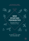 Image for New sporting femininities: embodied politics in postfeminist times