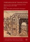 Image for Thresholds of translation: paratexts, print, and cultural exchange in early modern Britain (1473-1660)
