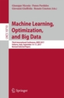 Image for Machine Learning, Optimization, and Big Data : Third International Conference, MOD 2017, Volterra, Italy, September 14-17, 2017, Revised Selected Papers