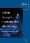 Image for Robert Lepage's scenographic dramaturgy: the aesthetic signature at work