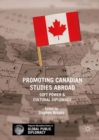 Image for Promoting Canadian studies abroad: soft power and cultural diplomacy