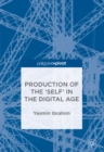 Image for Production of the 'self' in the digital age