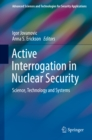 Image for Active interrogation in nuclear security: science, technology and systems