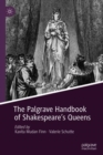 Image for The Palgrave handbook of Shakespeare's queens