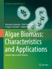 Image for Algae biomass: characteristics and applications : towards algae-based products : 8
