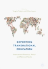 Image for Exporting transnational education: institutional practice, policy and national goals