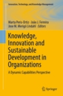 Image for Knowledge, innovation and sustainable development in organizations: a dynamic capabilities perspective
