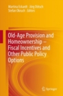 Image for Old-Age Provision and Homeownership - Fiscal Incentives and Other Public Policy Options