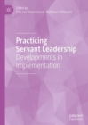 Image for Practicing servant leadership: developments in implementation