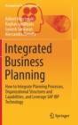 Image for Integrated Business Planning : How to Integrate Planning Processes, Organizational Structures and Capabilities, and Leverage SAP IBP Technology