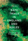 Image for Rape Trials in England and Wales: Observing Justice and Rethinking Rape Myths