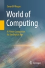 Image for World of Computing : A Primer Companion for the Digital Age