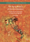 Image for The party politics of decentralization: the territorial dimension in Italian party agendas