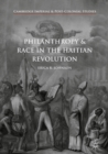 Image for Philanthropy and race in the Haitian Revolution