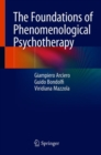 Image for The Foundations of Phenomenological Psychotherapy