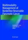 Image for Multimodality Management of Borderline Resectable Pancreatic Cancer