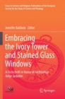 Image for Embracing the Ivory Tower and Stained Glass Windows : A Festschrift in Honor of Archbishop Antje Jackelen