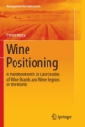 Image for Wine Positioning : A Handbook with 30 Case Studies of Wine Brands and Wine Regions in the World