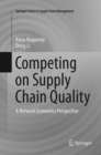 Image for Competing on Supply Chain Quality : A Network Economics Perspective