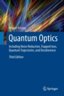 Image for Quantum Optics : Including Noise Reduction, Trapped Ions, Quantum Trajectories, and Decoherence
