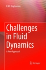 Image for Challenges in Fluid Dynamics : A New Approach