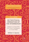 Image for On the Ethical Imperatives of the Interregnum : Essays in Loving Strife from Soren Kierkegaard to Cornel West