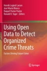 Image for Using Open Data to Detect Organized Crime Threats : Factors Driving Future Crime