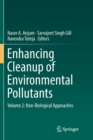 Image for Enhancing Cleanup of Environmental Pollutants : Volume 2: Non-Biological Approaches