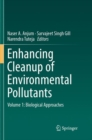 Image for Enhancing Cleanup of Environmental Pollutants : Volume 1: Biological Approaches