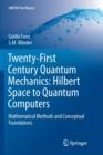 Image for Twenty-first century quantum mechanics  : Hilbert space to quantum computers