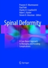 Image for Spinal Deformity : A Case-Based Approach to Managing and Avoiding Complications