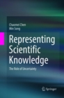 Image for Representing Scientific Knowledge : The Role of Uncertainty