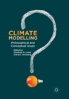 Image for Climate modelling  : philosophical and conceptual issues
