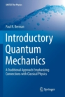 Image for Introductory Quantum Mechanics : A Traditional Approach Emphasizing Connections with Classical Physics