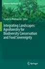 Image for Integrating Landscapes: Agroforestry for Biodiversity Conservation and Food Sovereignty