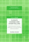 Image for Climate change and storytelling  : narratives and cultural meaning in environmental communication