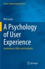 Image for A Psychology of User Experience : Involvement, Affect and Aesthetics