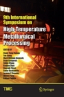 Image for 9th International Symposium on High-Temperature Metallurgical Processing