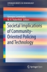 Image for Societal Implications of Community-Oriented Policing and Technology
