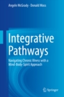 Image for Integrative Pathways: Navigating Chronic Illness with a Mind-Body-Spirit Approach