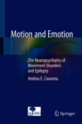 Image for Motion and Emotion: The Neuropsychiatry of Movement Disorders and Epilepsy